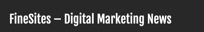 FineSites – Digital Marketing News